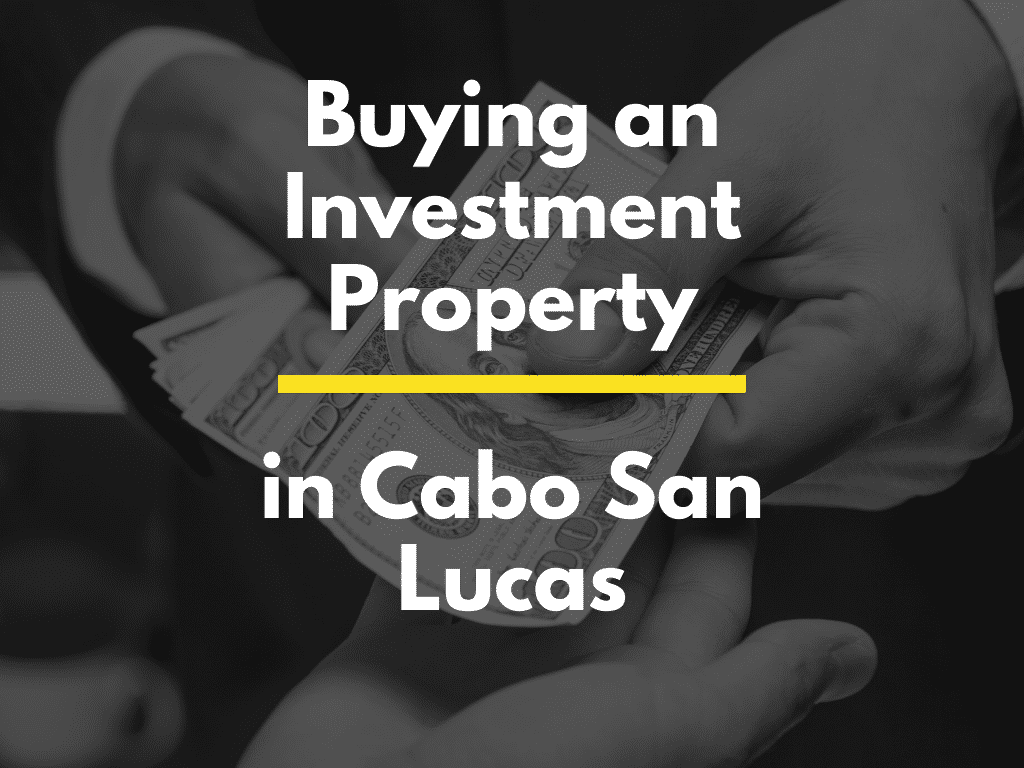 Buying an Investment Property in Cabo San Lucas